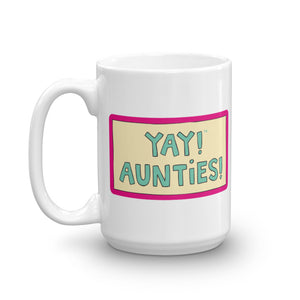 YAY! AUNTiES! Mug