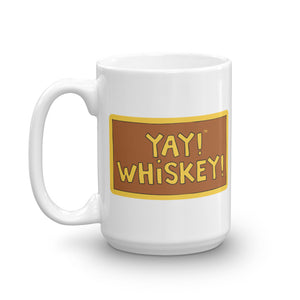 YAY! WHISKEY! Mug