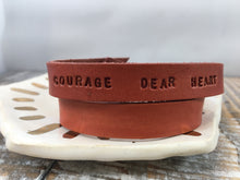 COURAGE DEAR HEART : hand-stamped & dyed double-wrap leather cuff