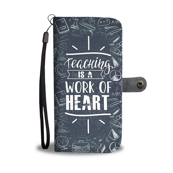 Teaching Is a Work Of Heart Wallet Case