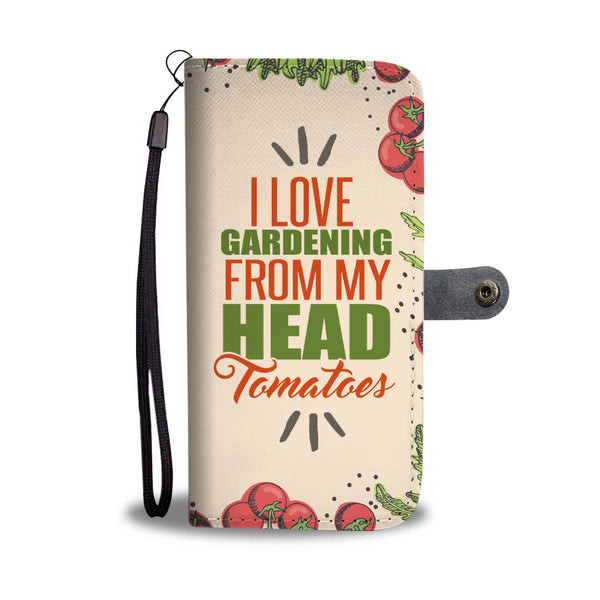I Love Gardening From My Head Tomatoes Wallet Case