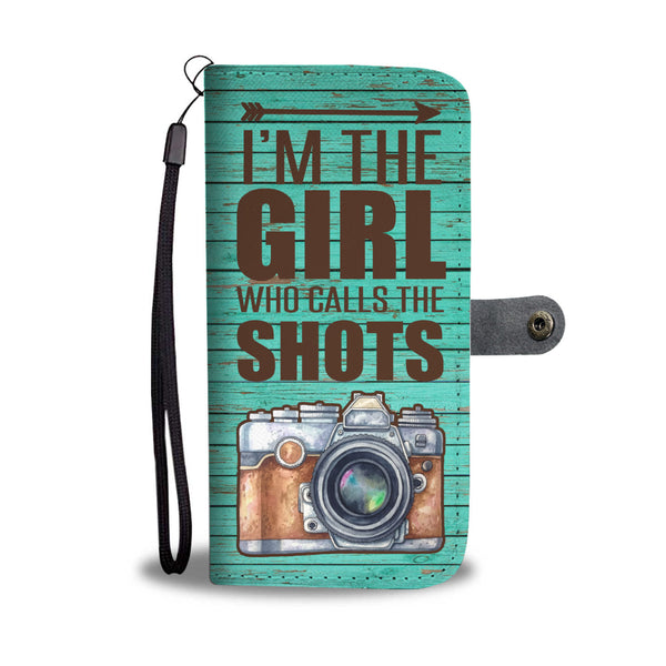 I'm The Girl Who Calls The Shots Wallet Case