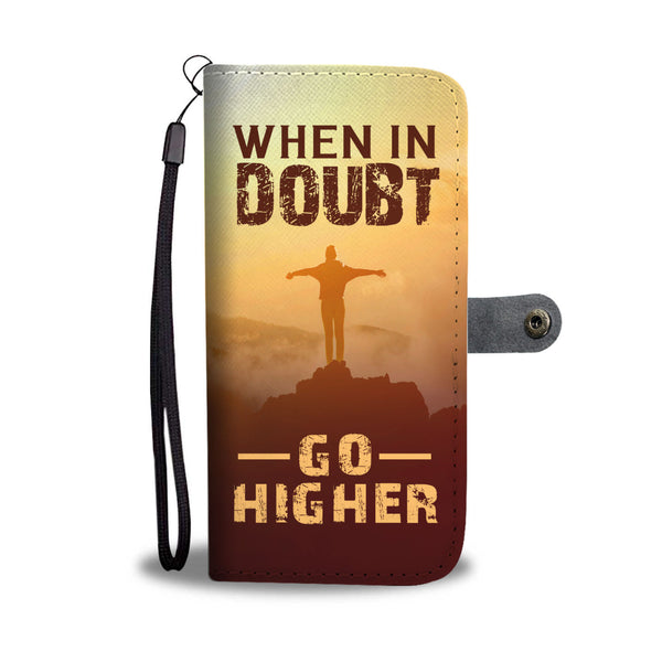 When In Doubt Go Higher Wallet Case