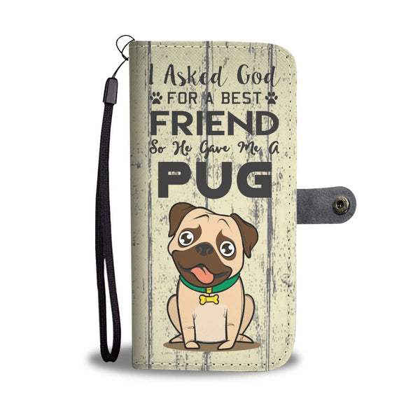 Best Friend Pug Wallet Case