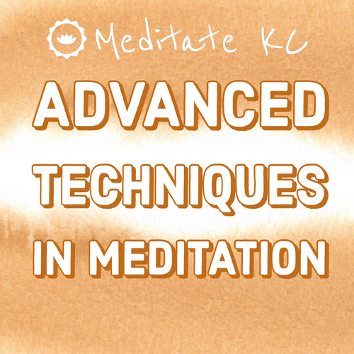Advanced Techniques in Meditation