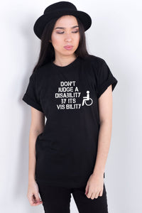 Don't Judge A Disability By Its Visibility Black Tee
