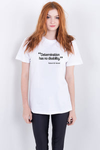 Determination Has No Disability White Tee