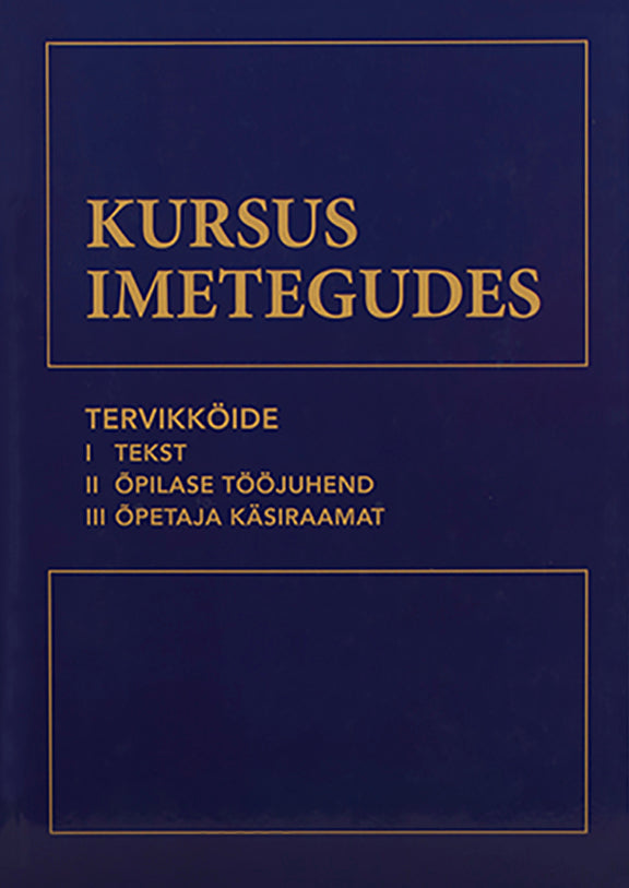 Kursus Imetegudes - Estonian Edition (Hardcover)   ***AVAILABLE ONLY PER BELOW***