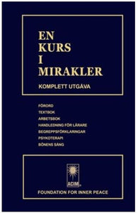 EN KURS I MIRAKLER - Swedish Edition now available in print and audio book formats.