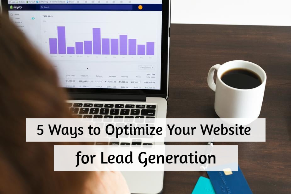 5 Simple & Effective Ways to Optimize Your Website for Lead Generation