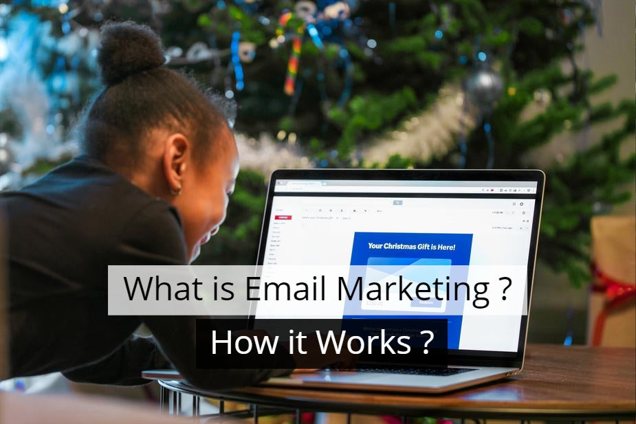What is Email Marketing, How it Works & What are the Benefits