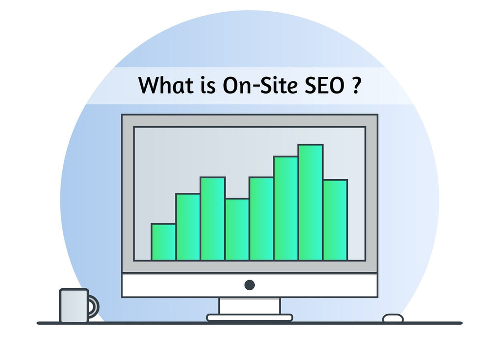 What is On-Site SEO & Why is it Important for your Website