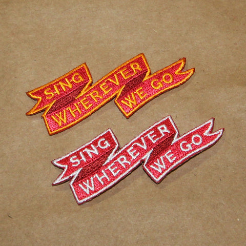 Sing Wherever We Go Patch