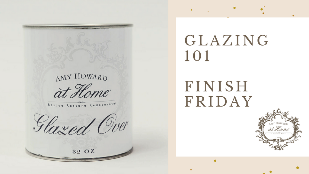 Glazing 101 | Finish Friday