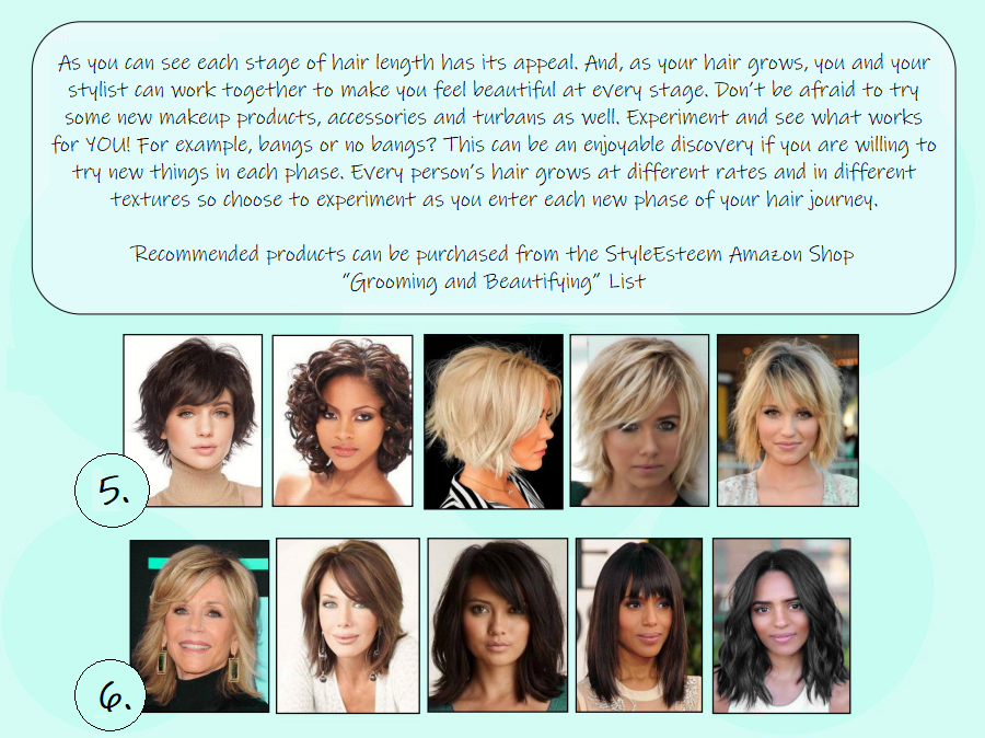 """As you can see each stage of hair length has its appeal. And, as your hair grows, you and your stylist can work together to make you feel beautiful at every stage. Don't be afraid to try some new makeup products, accessories and turbans as well. Experiment and see what works for YOU! For example, bangs or no bangs? This can be an enjoyable discovery if you are willing to try new things in each phase. Every person's hair grows at different rates and in different textures so choose to experiment as you enter each new phase of your hair journey.  Recommended products can be purchased from the StyleEsteem Amazon Shop """"Grooming and Beautifying"""" List"""