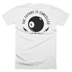 """The Future Is Cancelled""  White Tee"