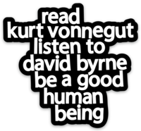 Read Kurt Vonnegut Listen to David Byrne Sticker