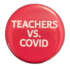 Teacher Vs. Covid Button / Magnet