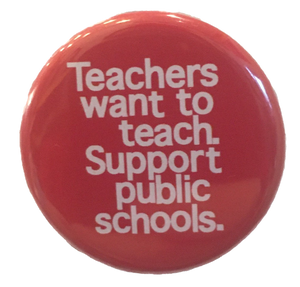 Teachers Want to Teach button and magnet
