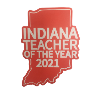 Indiana Teacher of the year 2021 sticker