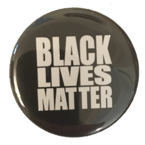 Black Lives Matter Button + Magnet (100% of proceeds going to BLM B-TOWN)