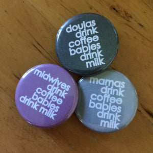mamas drink coffee babies drink milk button + magnet - badkneesTs | badkneesTs