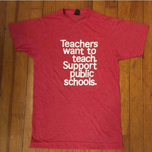 Teachers Want to Teach Support Public Schools