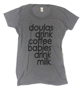 Doulas Drink Coffee Babies Drink Milk