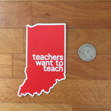 Indiana Red For Ed sticker - teachers want to teach - badkneesTs | badkneesTs