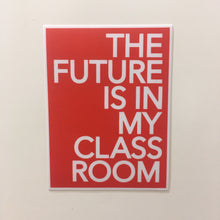 Red For Ed sticker - The Future is in my Classroom - badkneesTs | badkneesTs
