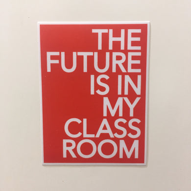 Red For Ed sticker - The Future is in my Classroom