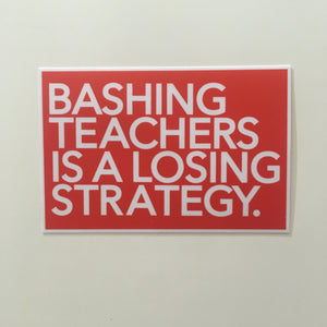 Bashing Teachers is a Losing Strategy sticker | badkneesTs