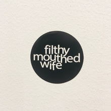 Filthy mouthed wife sticker | badkneesTs