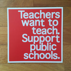 Red For Ed sticker - Teachers Want to Teach Support Public Schools - badkneesTs | badkneesTs