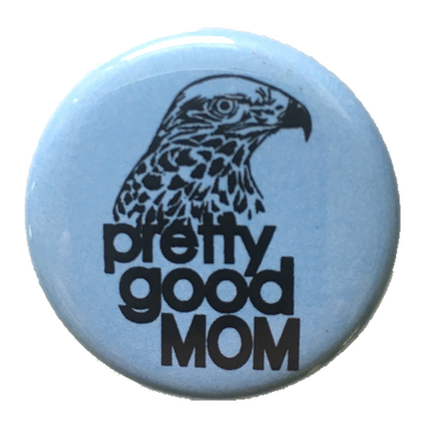 Pretty Good Mom button and magnet