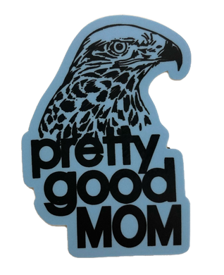 Pretty good mom sticker