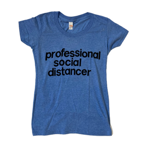 Professional Social Distancer T-shirt (women's cut)