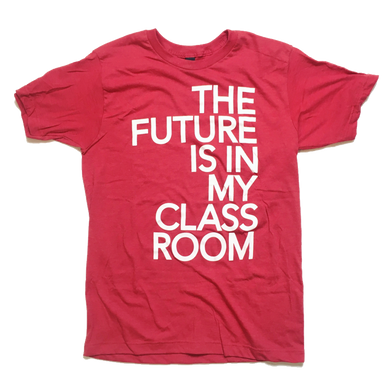 The Future is in my Classroom T-shirt
