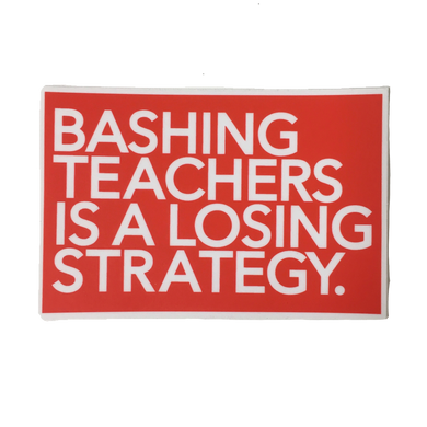 bashing teachers is a losing strategy sticker