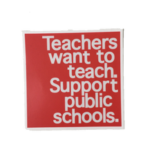teachers want to teach support public schools sticker