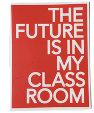 the future is in my classroom sticker