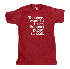 Teachers Want to Teach shirt