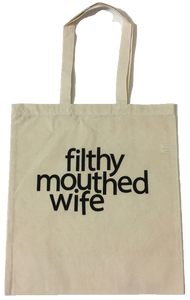 Filthy Mouthed Wife Tote Bag