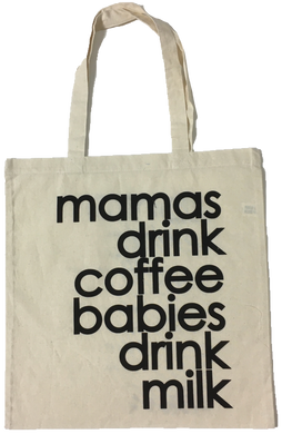 Mamas Drink Cofee Babies Drink Milk Tote Bag