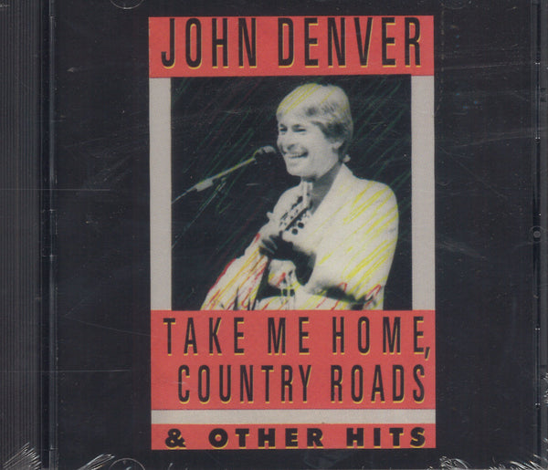 John Denver Take Me Home Country Roads & Other Hits