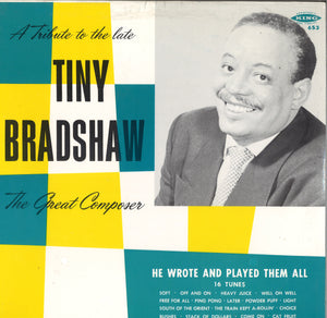 A Tribute To The Late Tiny Bradshaw The Great Composer