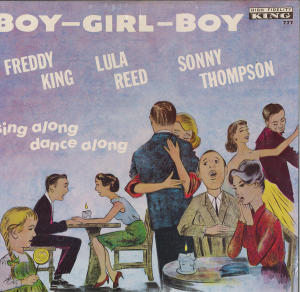 Freddy King, Lula Reed, Sonny Thompson Boy, Girl, Boy
