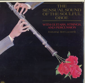Bert Lucarelli The Sensual Sound of the Soulful Oboe