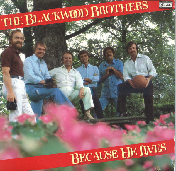 The Blackwood Brothers Because He Lives