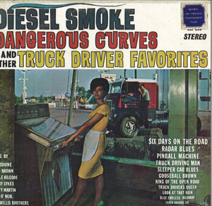 Various Artists Diesel Smoke Dangerous Curves And Other Truck Driving Favorites
